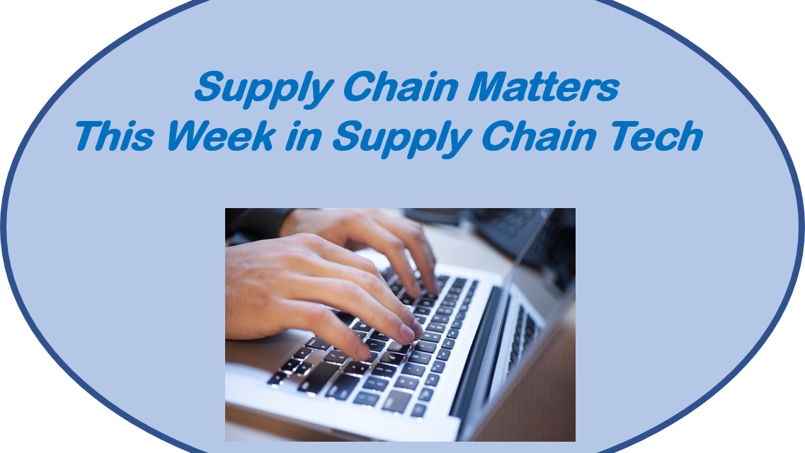 May 31 2019 Edition of This Week in Supply Chain Management Tech