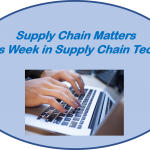 May 17 2019 Edition of This Week in Supply Chain Tech