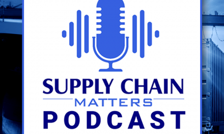Upcoming Episodes of the Supply Chain Matters Podcast Series
