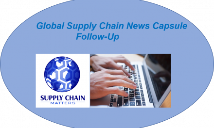 Supply Chain Matters Global Supply News Capsule Follow-Up